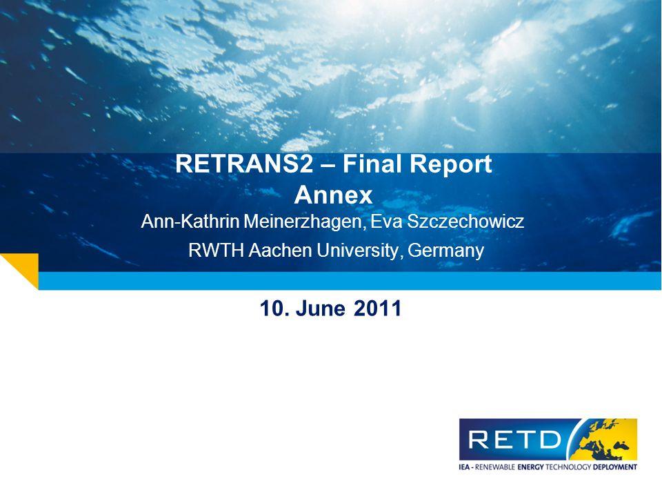 RETRANS2 – Final Report Annex Ann-Kathrin Meinerzhagen, Eva Szczechowicz RWTH Aachen University, Germany 10. June 2011