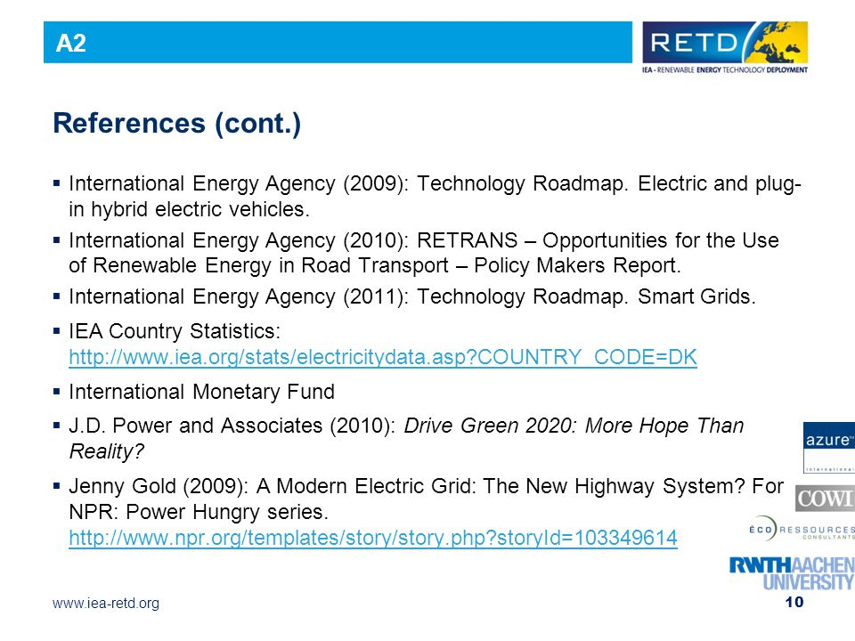 www.iea-retd.org References (cont.)  International Energy Agency (2009): Technology Roadmap.