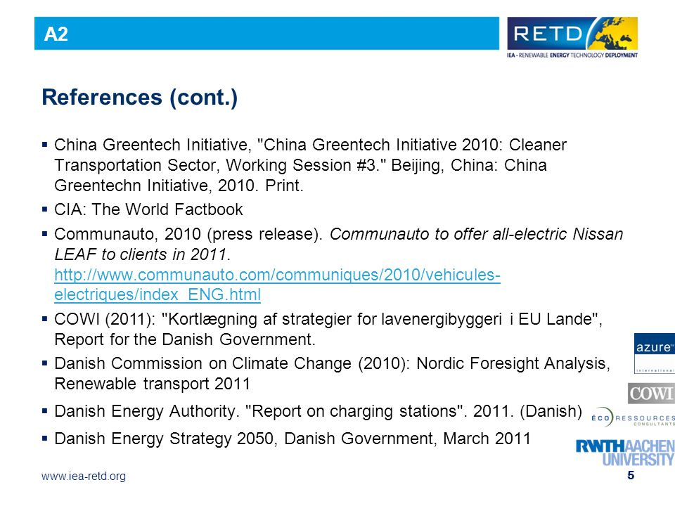 www.iea-retd.org References (cont.)  China Greentech Initiative, China Greentech Initiative 2010: Cleaner Transportation Sector, Working Session #3. Beijing, China: China Greentechn Initiative, 2010.