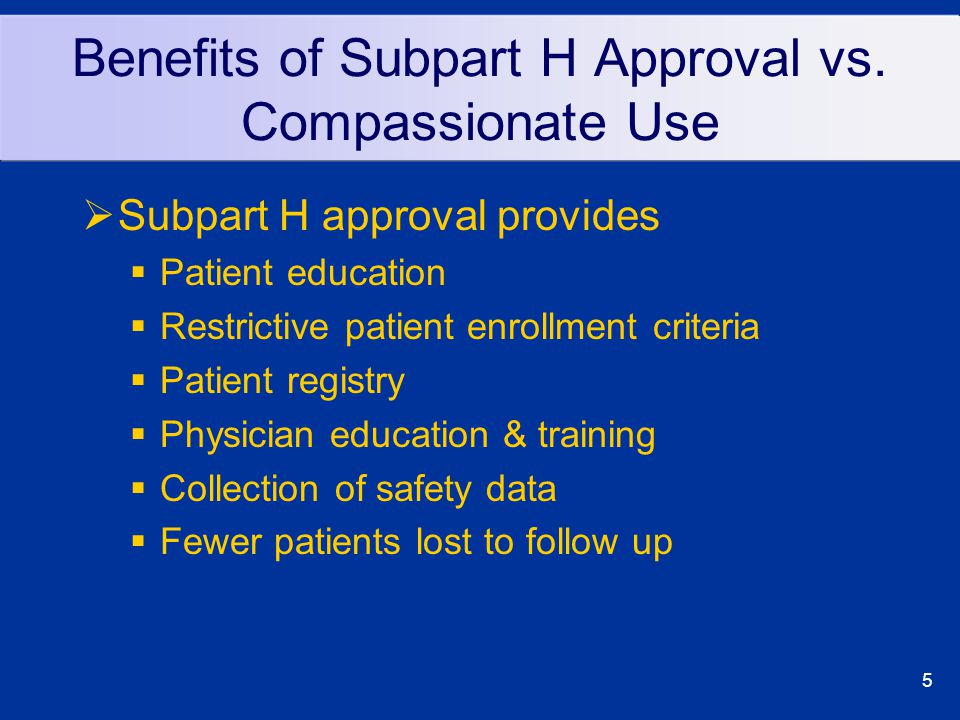 5 Benefits of Subpart H Approval vs.