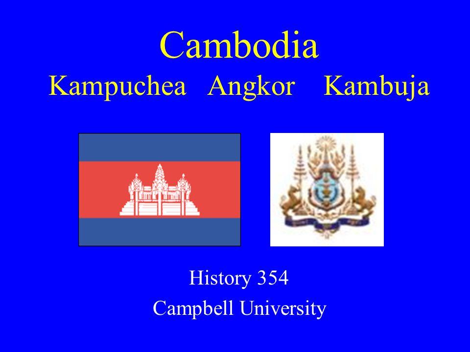 Cambodia Kampuchea Angkor Kambuja History 354 Campbell University