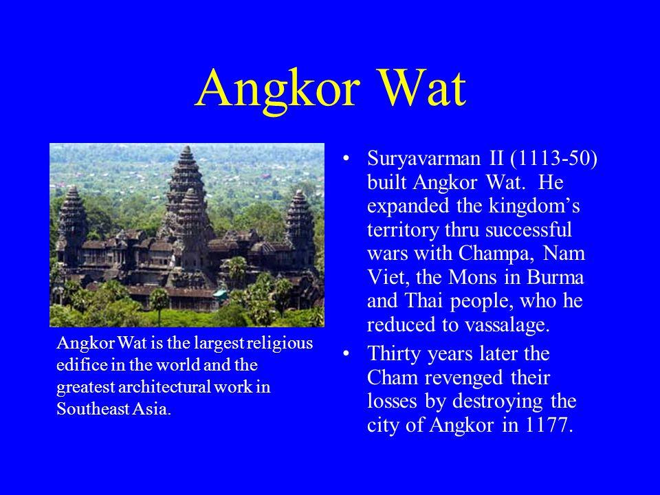 Angkor Wat Suryavarman II (1113-50) built Angkor Wat.