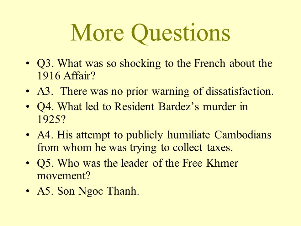 More Questions Q3. What was so shocking to the French about the 1916 Affair.