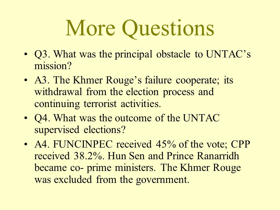 More Questions Q3. What was the principal obstacle to UNTAC's mission.