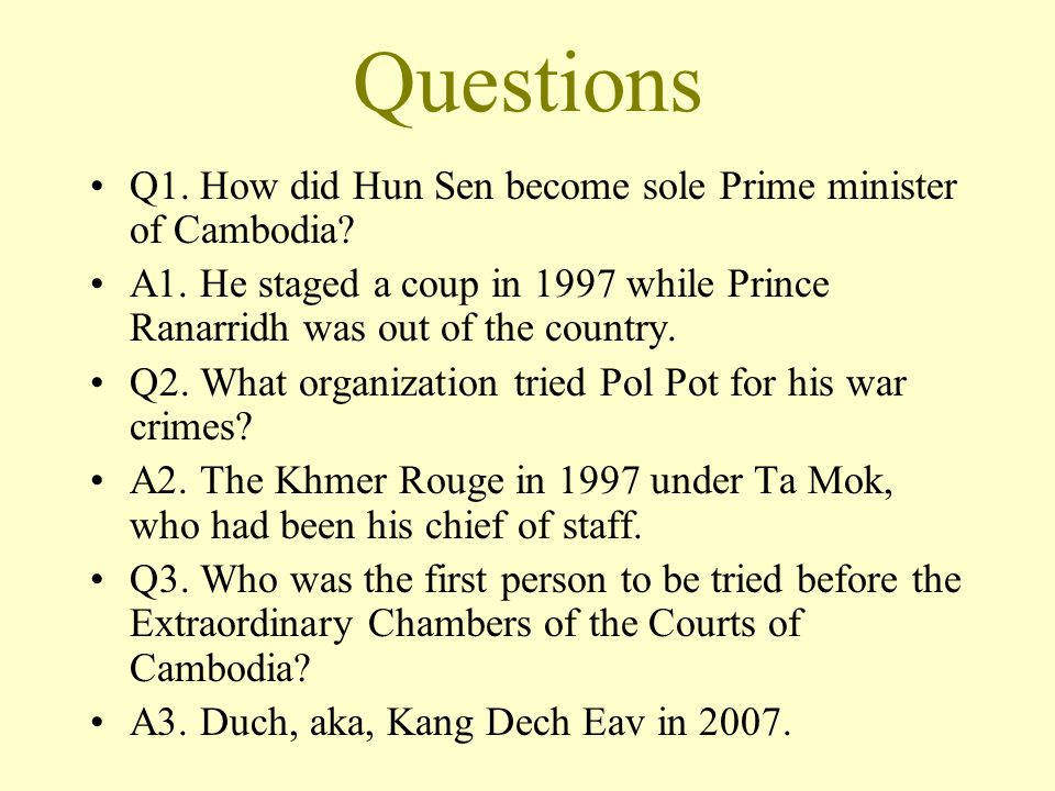 Questions Q1. How did Hun Sen become sole Prime minister of Cambodia.