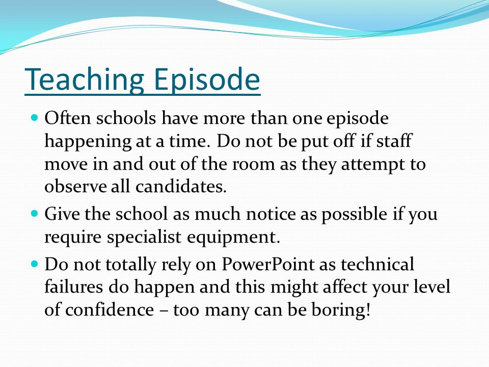 Teaching Episode Often schools have more than one episode happening at a time.