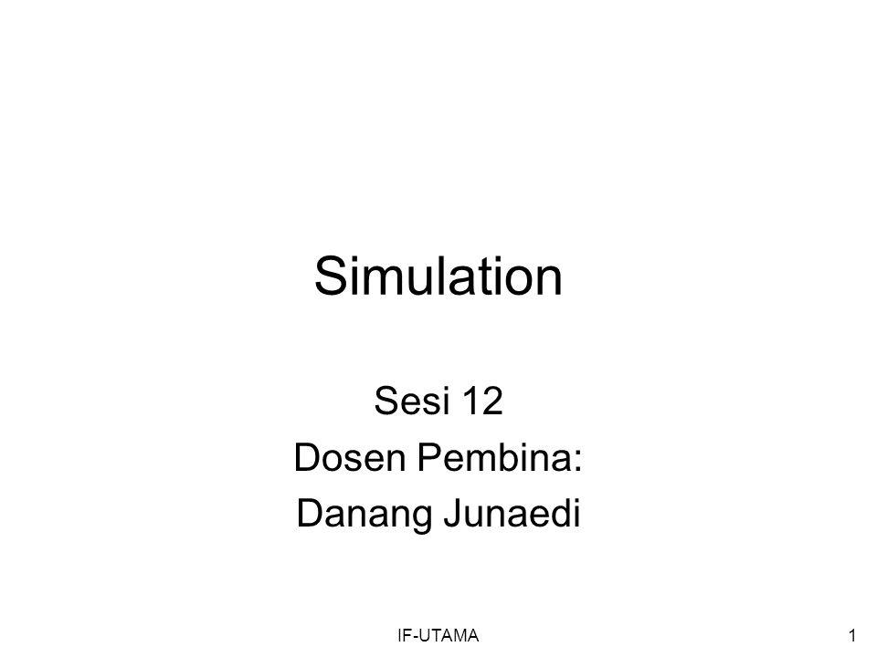IF-UTAMA1 Simulation Sesi 12 Dosen Pembina: Danang Junaedi