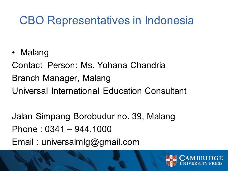 CBO Representatives in Indonesia Malang Contact Person: Ms. Yohana Chandria Branch Manager, Malang Universal International Education Consultant Jalan