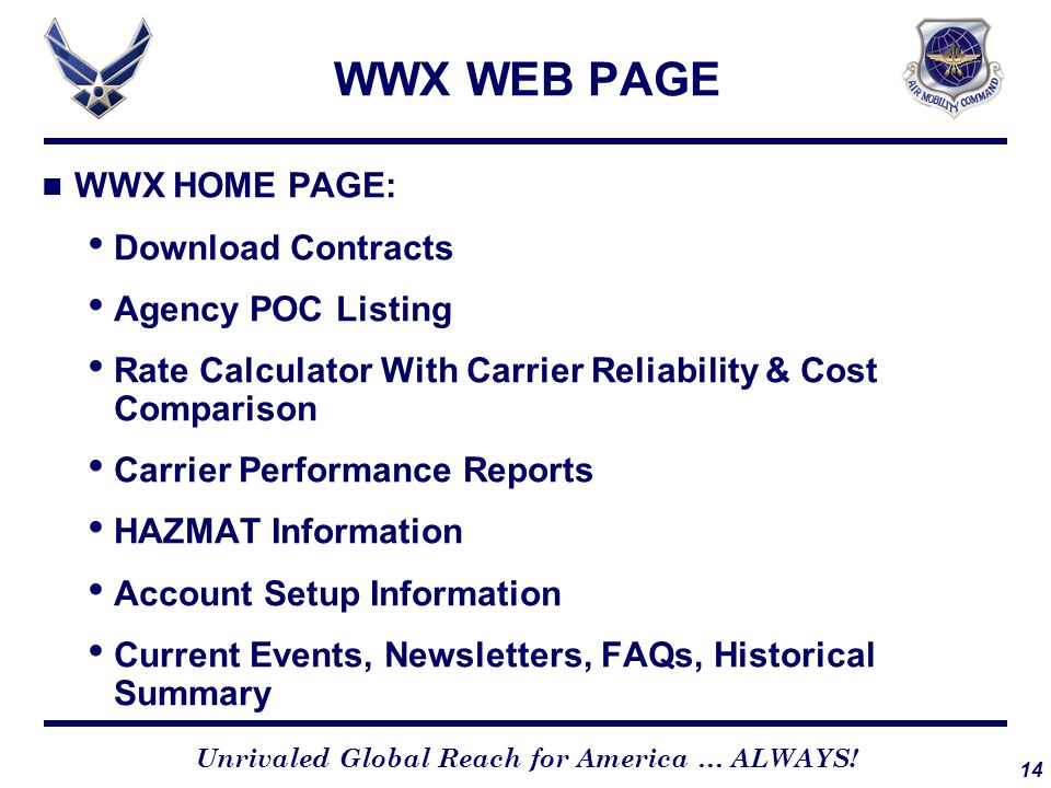14 Unrivaled Global Reach for America … ALWAYS! WWX WEB PAGE WWX HOME PAGE: Download Contracts Agency POC Listing Rate Calculator With Carrier Reliabi