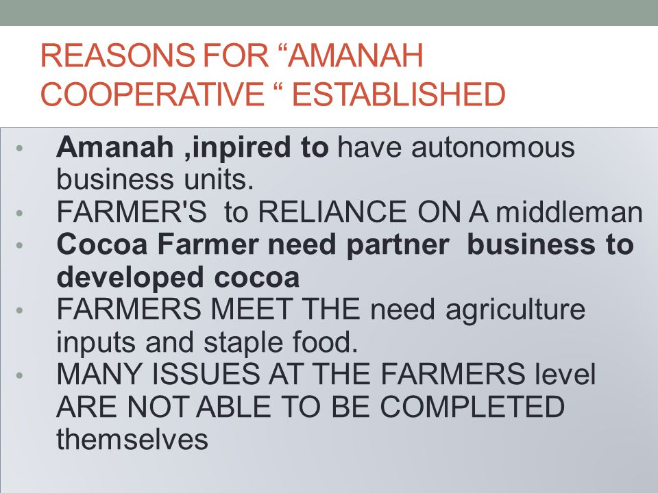 REASONS FOR AMANAH COOPERATIVE ESTABLISHED Amanah,inpired to have autonomous business units.