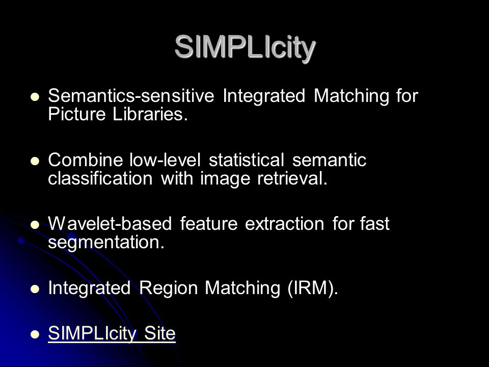 SIMPLIcity Semantics-sensitive Integrated Matching for Picture Libraries.