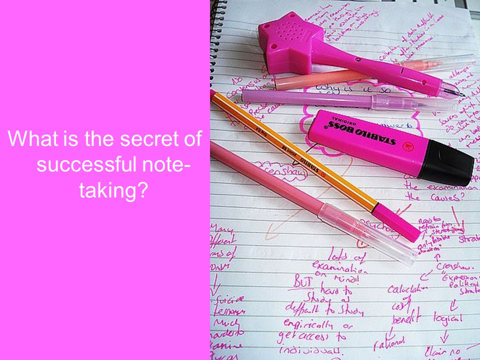 What is the secret of successful note- taking?