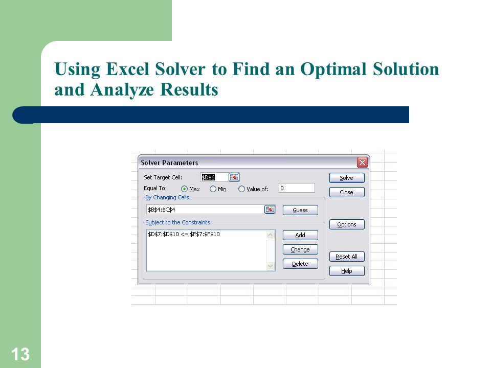 Using Excel Solver to Find an Optimal Solution and Analyze Results 13