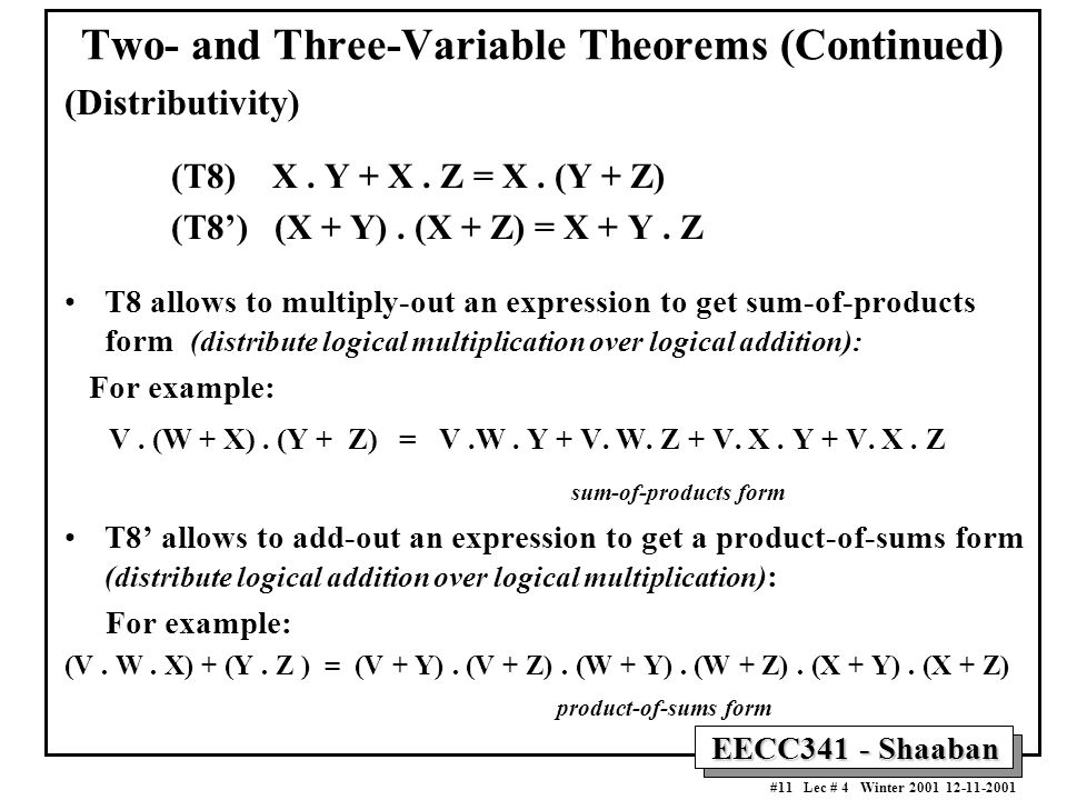 EECC341 - Shaaban #11 Lec # 4 Winter 2001 12-11-2001 Two- and Three-Variable Theorems (Continued) (Distributivity) (T8) X.