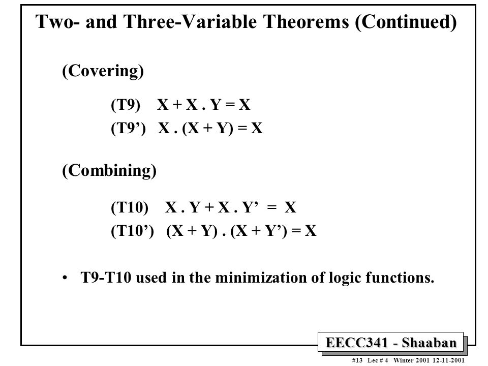 EECC341 - Shaaban #13 Lec # 4 Winter 2001 12-11-2001 Two- and Three-Variable Theorems (Continued) (Covering) (T9) X + X.