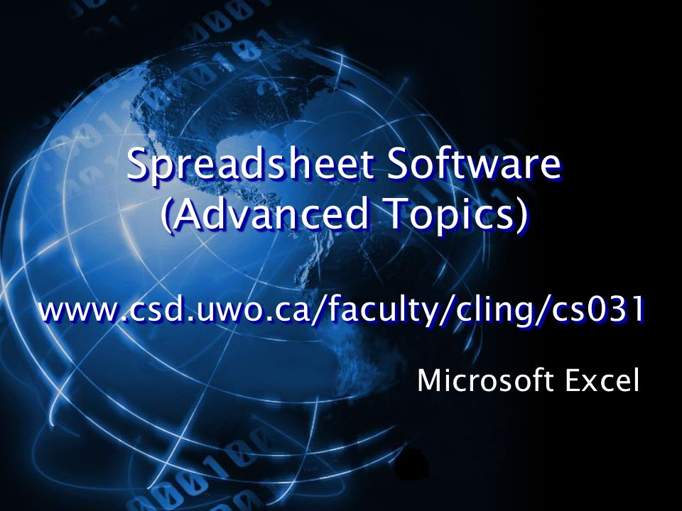 Spreadsheet Software (Advanced Topics)   Microsoft Excel