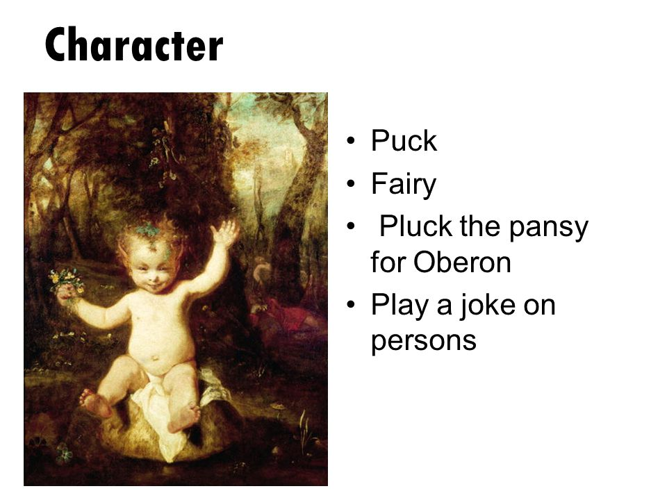 Character Puck Fairy Pluck the pansy for Oberon Play a joke on persons