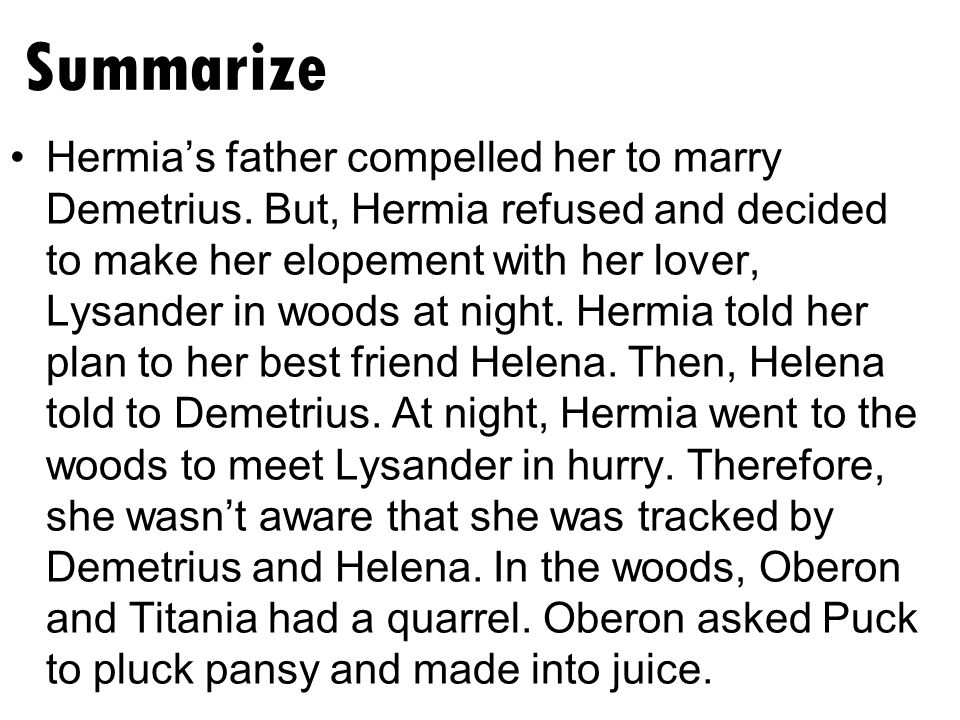 Summarize Hermia's father compelled her to marry Demetrius.
