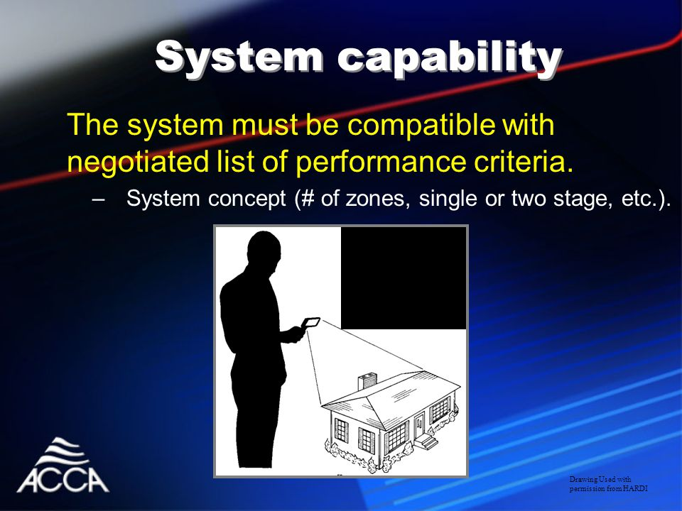 The system must be compatible with negotiated list of performance criteria.