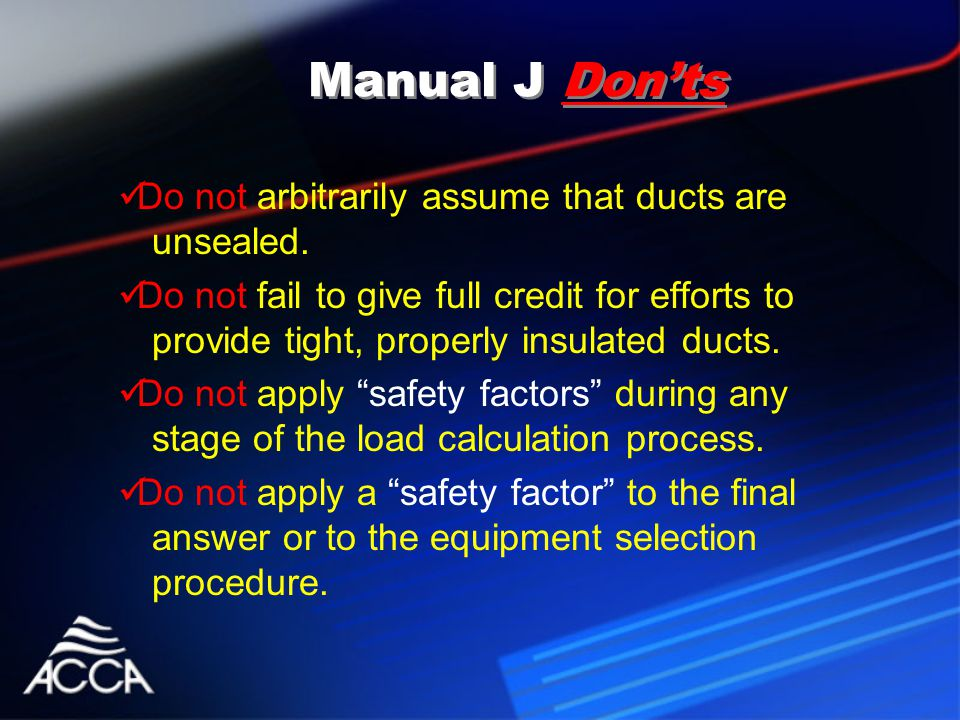 Do not arbitrarily assume that ducts are unsealed.