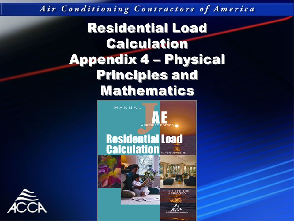 Residential Load Calculation Appendix 4 – Physical Principles and Mathematics
