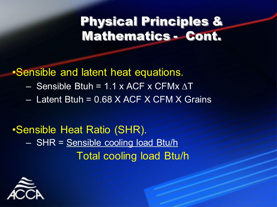 Physical Principles & Mathematics - Cont. Sensible and latent heat equations.