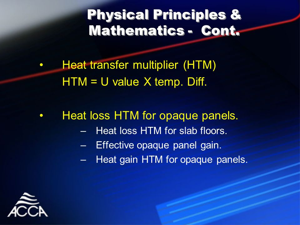 Heat transfer multiplier (HTM) HTM = U value X temp.