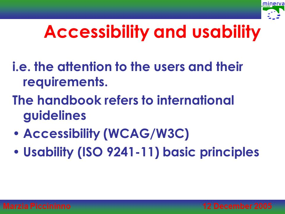 Marzia Piccininno 12 December 2005 Accessibility and usability i.e.