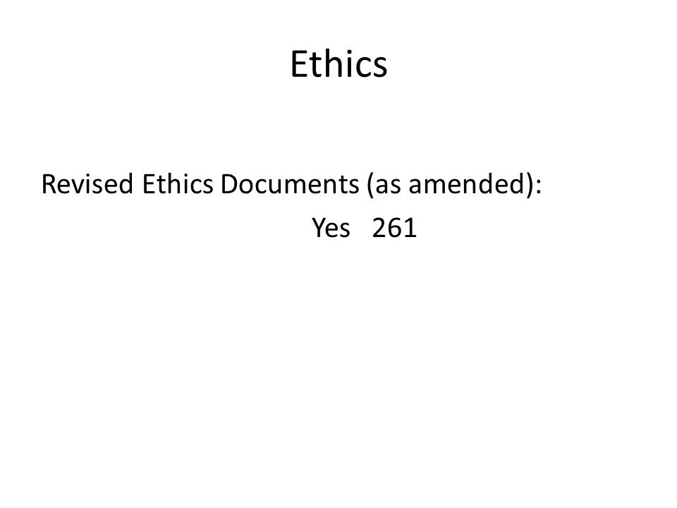 Ethics Revised Ethics Documents (as amended): Yes 261