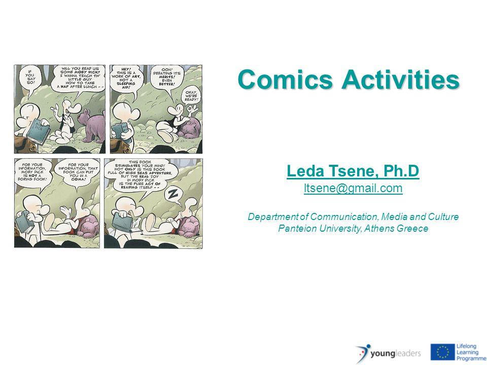 Leda Tsene, Ph.D ltsene@gmail.com Department of Communication, Media and Culture Panteion University, Athens Greece Comics Activities