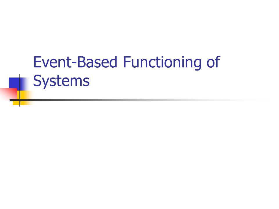 Event-Based Functioning of Systems