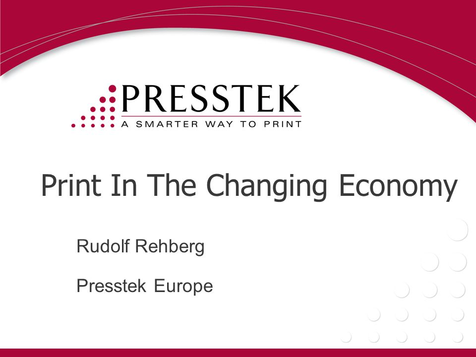 Print In The Changing Economy Rudolf Rehberg Presstek Europe