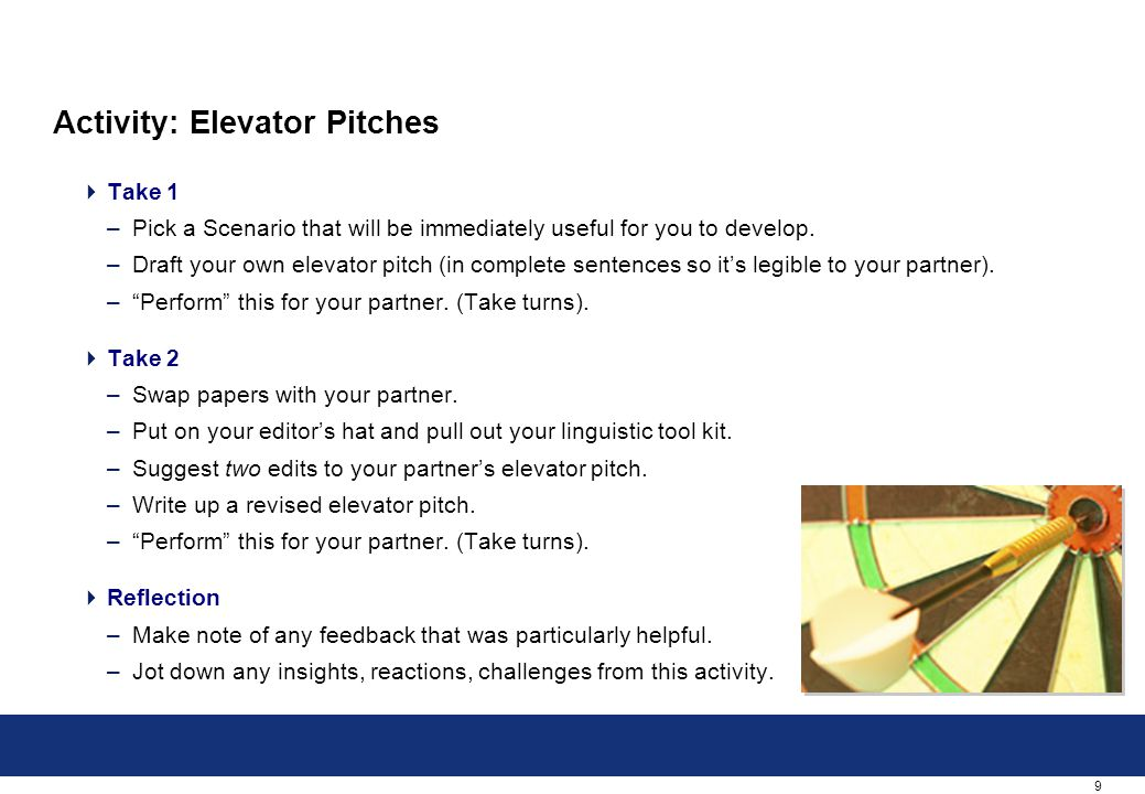 9 Activity: Elevator Pitches  Take 1 –Pick a Scenario that will be immediately useful for you to develop.