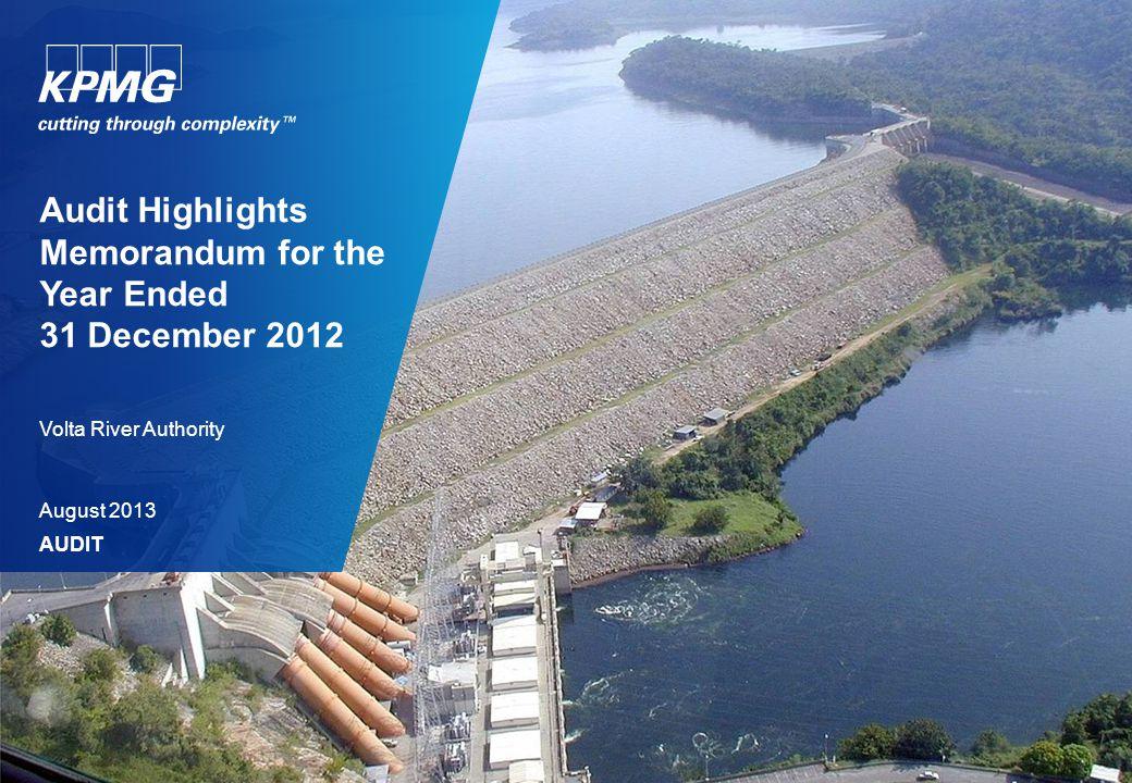 Audit Highlights Memorandum for the Year Ended 31 December 2012 August 2013 AUDIT Volta River Authority