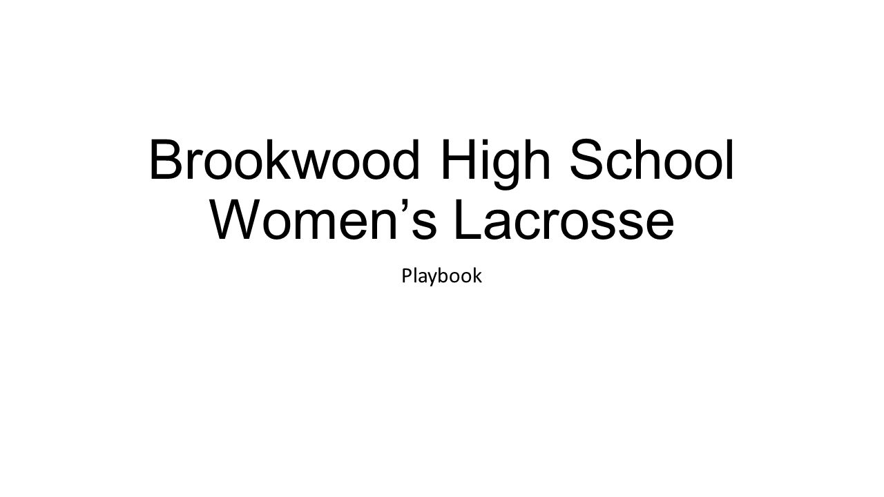 Brookwood High School Women's Lacrosse Playbook