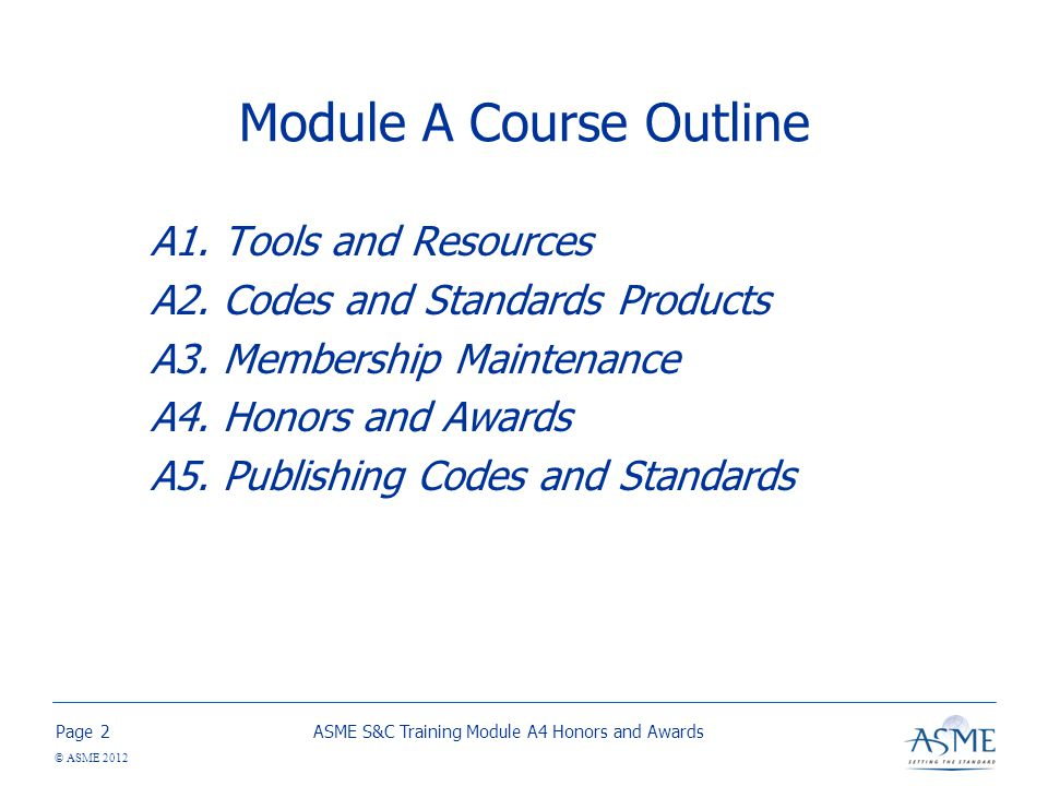 Page © ASME 2012 Module A Course Outline A1.Tools and Resources A2.