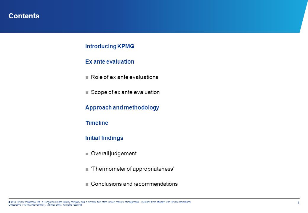 © 2013 KPMG Advisory Ltd., a Hungarian limited liability company and a member firm of the KPMG network of independent member firms affiliated with KPMG International Cooperative ( KPMG International ), a Swiss entity.