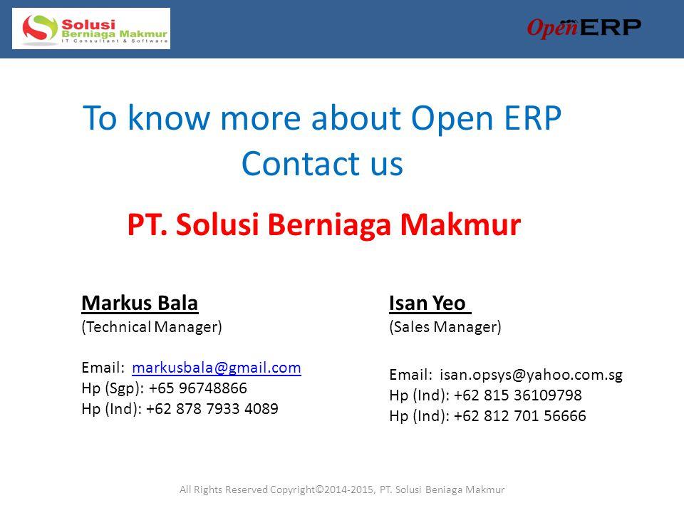 PT. Solusi Berniaga Makmur Markus Bala (Technical Manager) Email: markusbala@gmail.commarkusbala@gmail.com Hp (Sgp): +65 96748866 Hp (Ind): +62 878 79