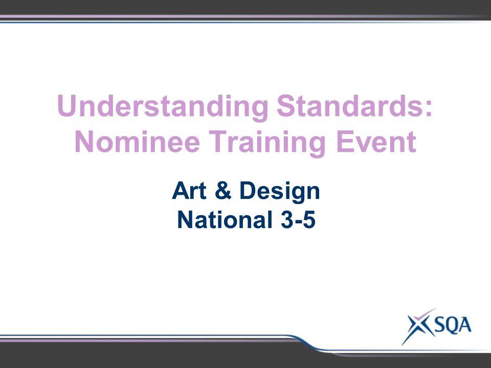 Understanding Standards: Nominee Training Event Art & Design National 3-5