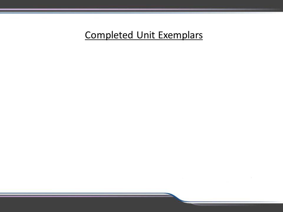 Completed Unit Exemplars