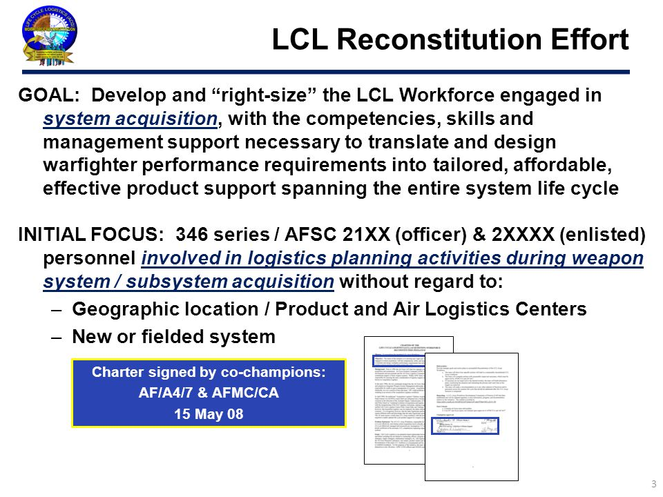 """LCL Reconstitution Effort GOAL: Develop and """"right-size"""" the LCL Workforce engaged in system acquisition, with the competencies, skills and management"""