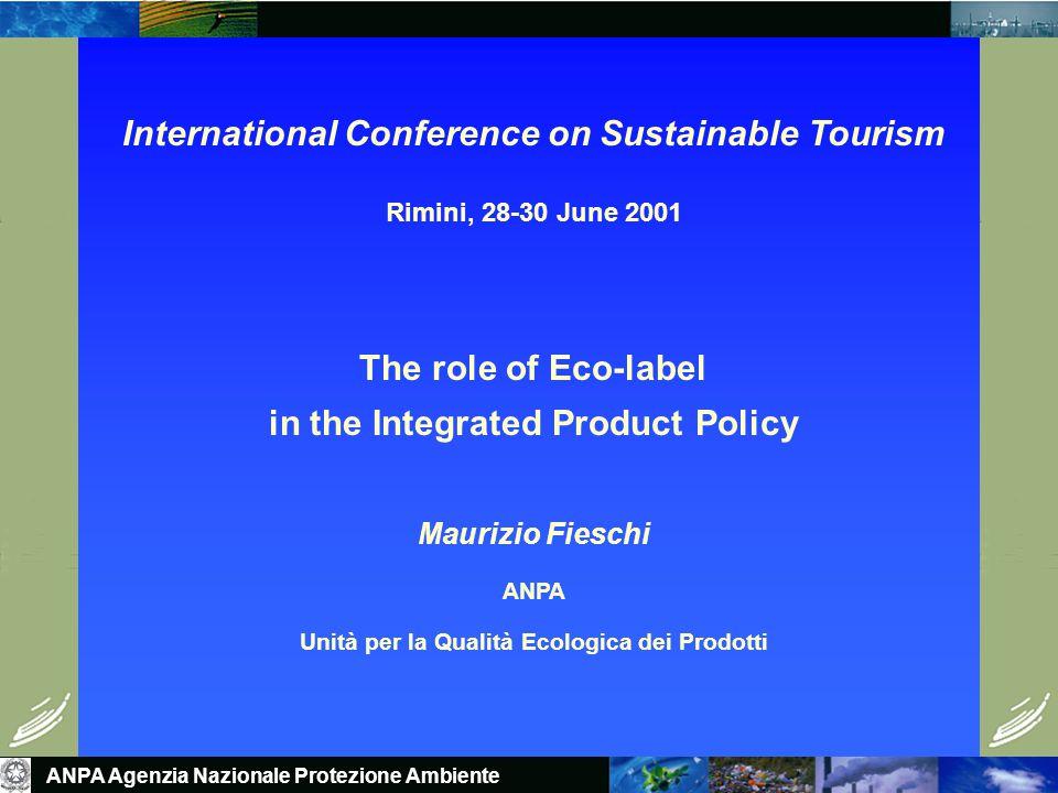 ANPA Agenzia Nazionale Protezione Ambiente Some tools European Eco-label Green Public Procurement Environmental Product Declaration INTEGRATED PRODUCT PROLICY I-LCA EMAS
