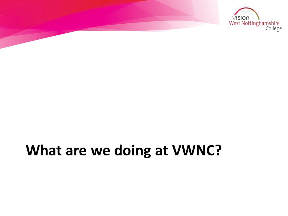 What are we doing at VWNC?