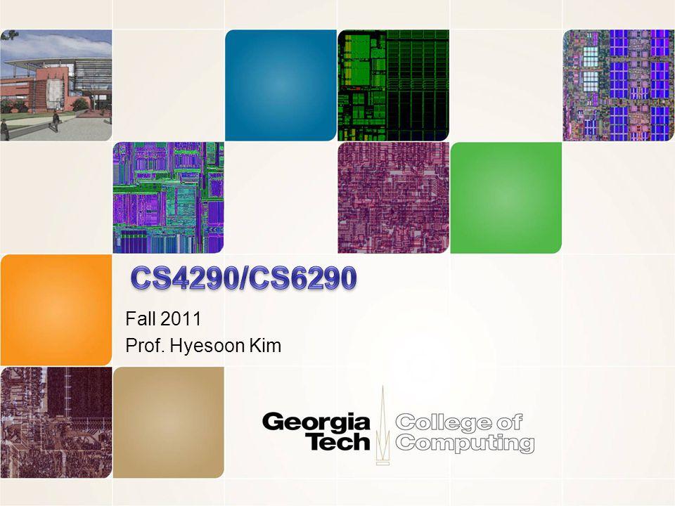 Fall 2011 Prof. Hyesoon Kim