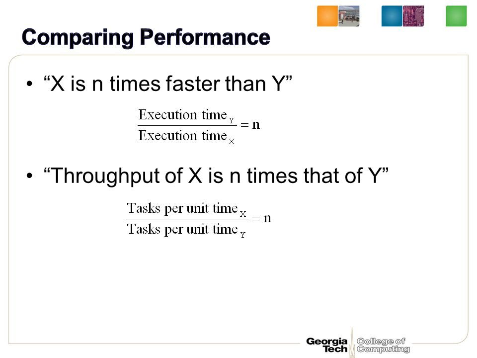 X is n times faster than Y Throughput of X is n times that of Y