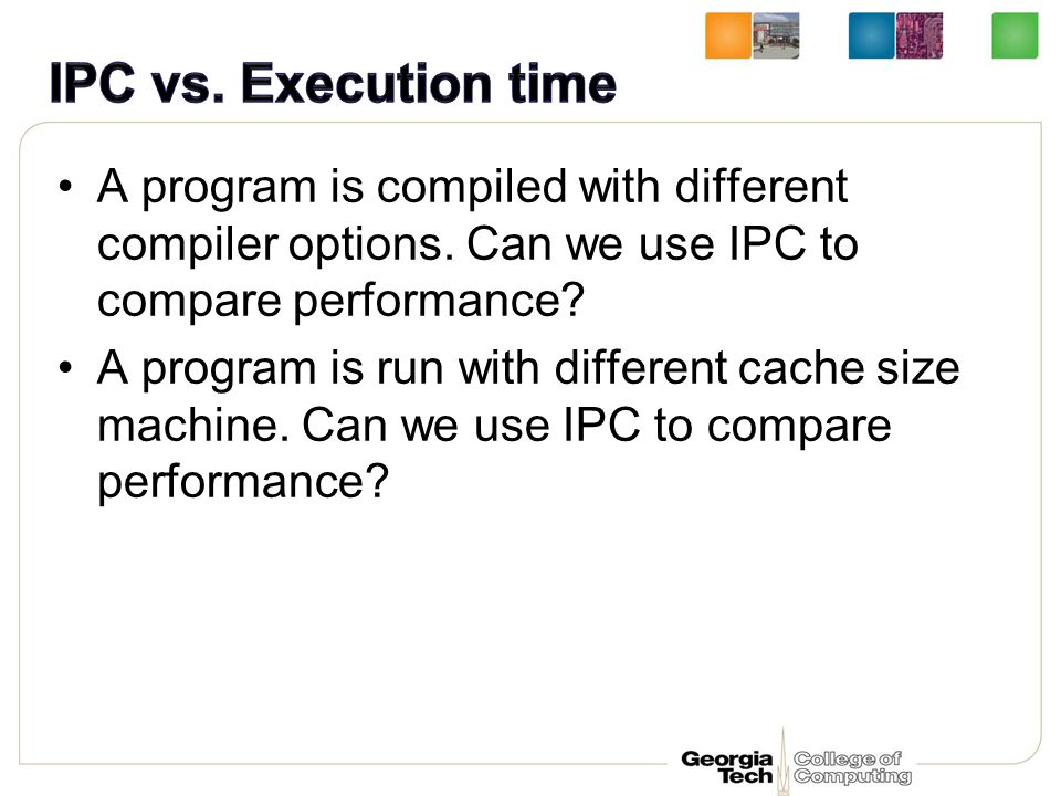 A program is compiled with different compiler options. Can we use IPC to compare performance? A program is run with different cache size machine. Can