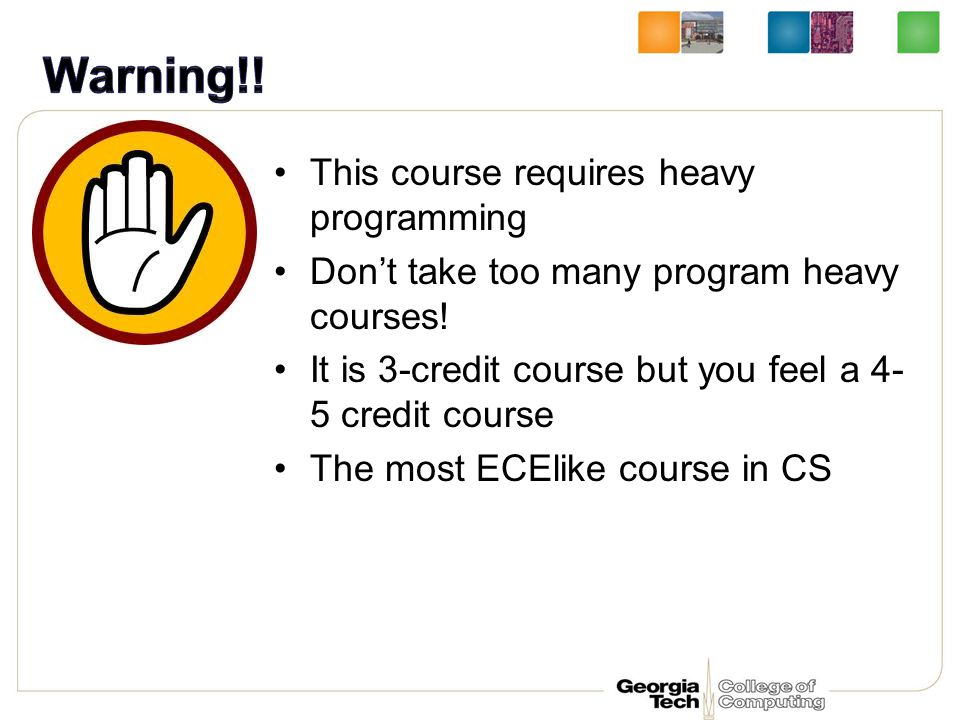 This course requires heavy programming Don't take too many program heavy courses.