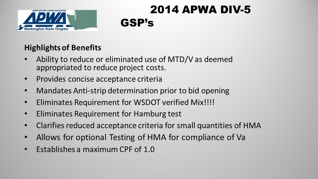 2014 APWA DIV-5 GSP's Highlights of Benefits Ability to reduce or eliminated use of MTD/V as deemed appropriated to reduce project costs.