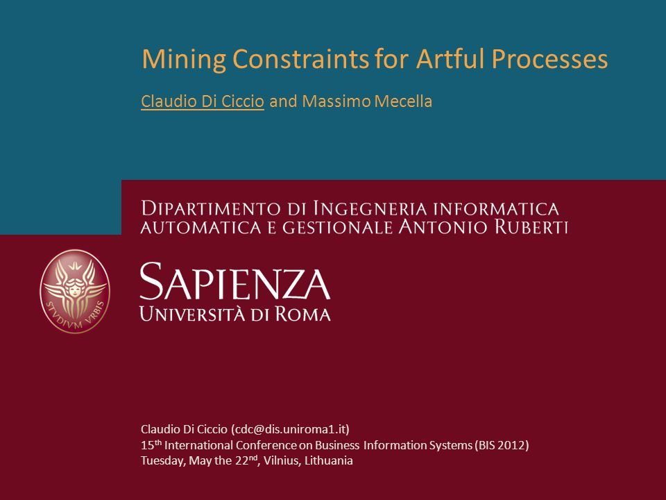 On the visualization of processes The imperative model Represents the whole process at once The most used notation is based on a subclass of Petri Nets (namely, the Workflow Nets) BIS 2012, VilniusMining Constraints for Artful Processes (Di Ciccio, C.