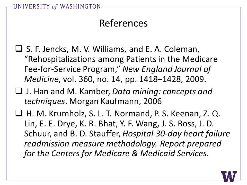 References  S. F. Jencks, M. V. Williams, and E.